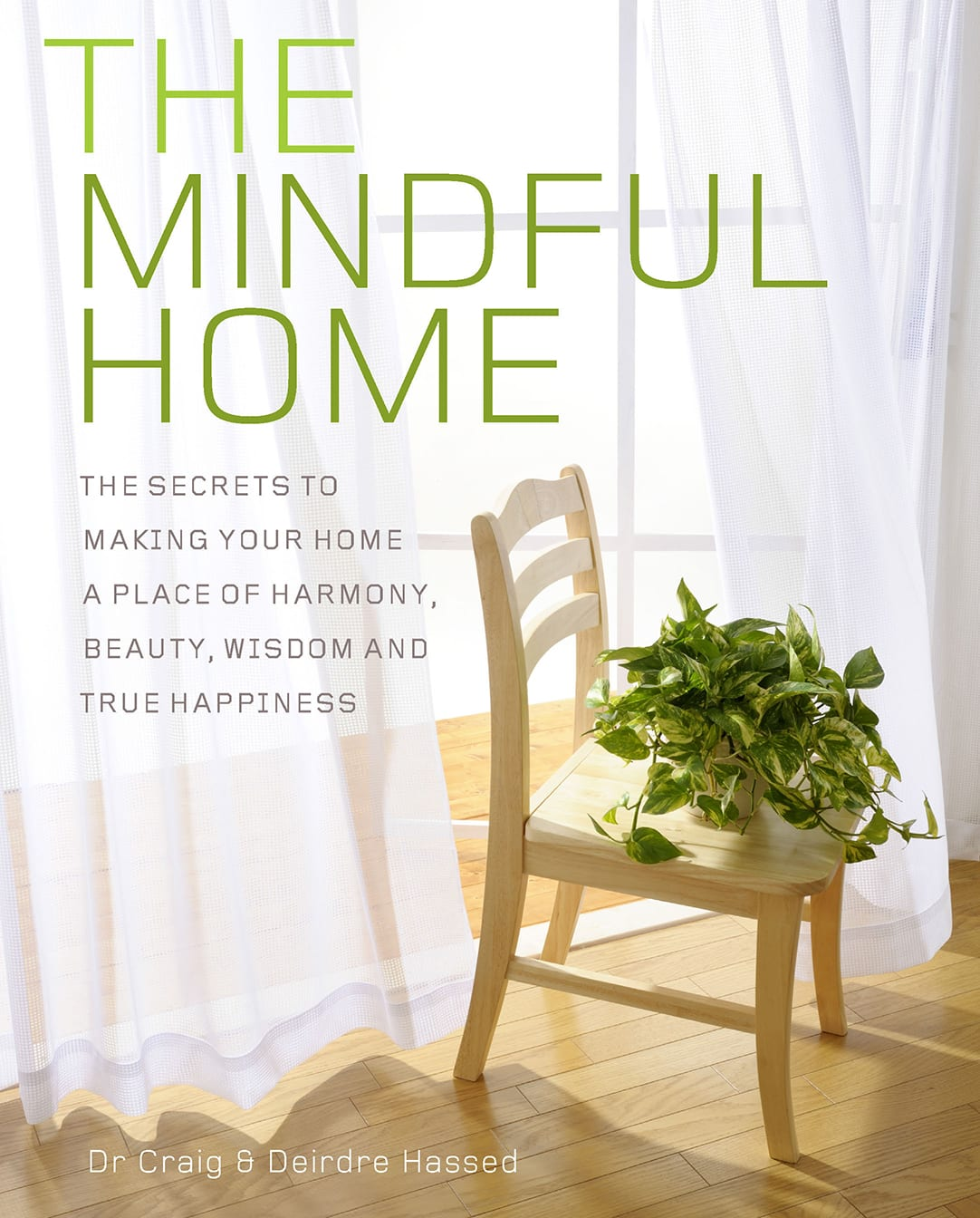 The Mindful Home: The secrets to making your home a place of harmony, beauty, wisdom and true happiness 1