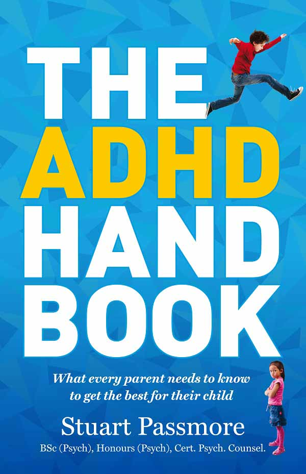 The ADHD Handbook: What every parent needs to know to get the best for their child 1