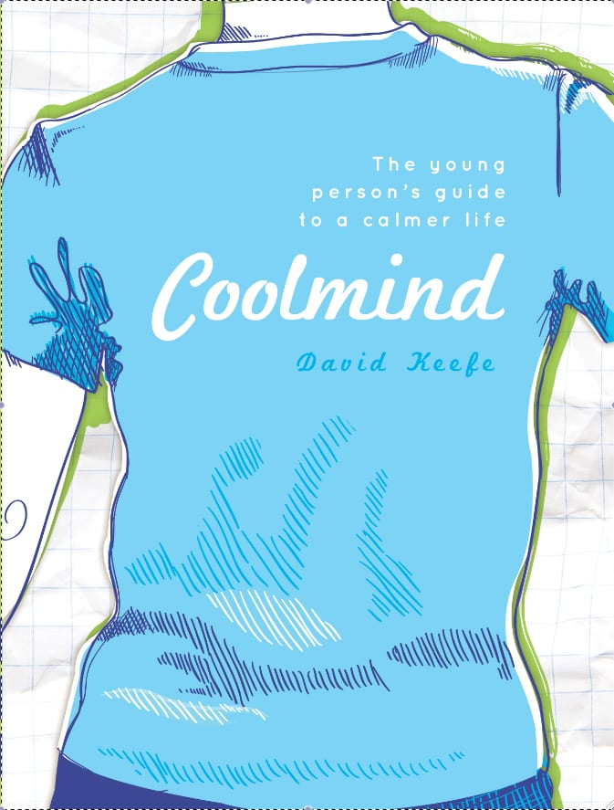 Coolmind. A Young Persons Guide to a Calmer Life