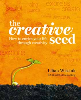 The Creative Seed: How to enrich your life through creativity 1