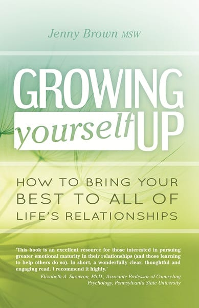 Growing Yourself Up: How to Bring the Best to all of Life's Relationships