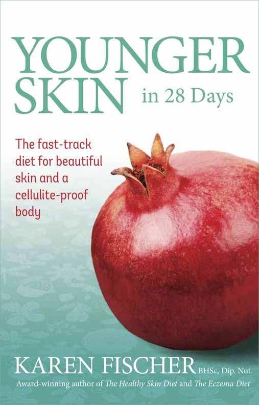 Younger Skin in 28 Days: The fast-track diet for beautiful skin and a cellulite-proof body 1