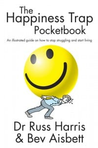 The Happiness Trap Pocketbook: An Illustrated Guide on How to Stop Struggling and Start Living